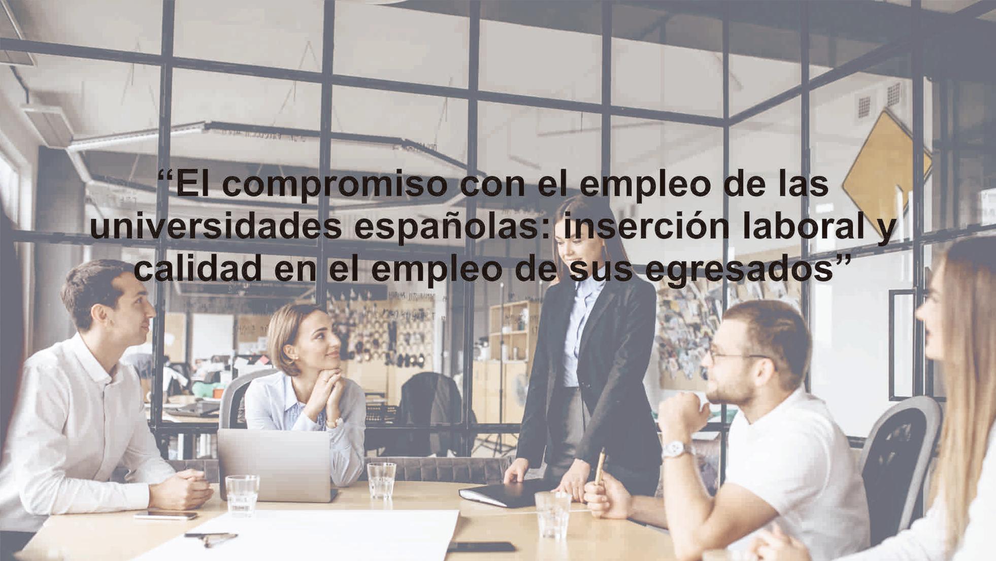 EL COMPROMISO CON EL EMPLEO DE LAS UNIVERSIDADES ESPAÑOLAS